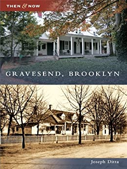 Gravesend, Brooklyn (Then and Now)