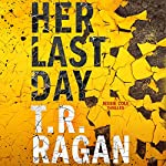 Her Last Day: Jessie Cole, Book 1 | T.R. Ragan
