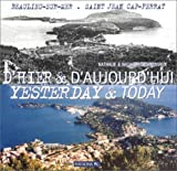 D'hier et d'aujourd'hui - Yesterday and Today (anglais-français) : Beaulieu-sur-mer, Saint-Jean Cap-Ferrat