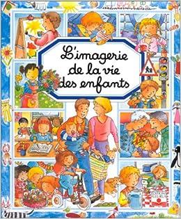 L Imagerie De La Vie Des Enfants Philippe Simon Emilie