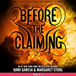 Before the Claiming | Margaret Stohl,Kami Garcia