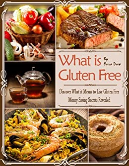 What is Gluten Free Covering the A to Z of Gluten Free by [Drew, Erica]