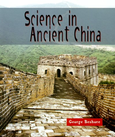 Science in Ancient China (Science of the Past) (History Of Science And Technology In China)