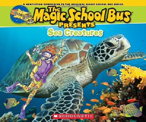 Magic School Bus Presents: Sea Creatures: A Nonfiction Companion to the Original Magic School Bus Series (The Magic School Bus Presents)