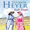 Bath Tangle Audiobook by Georgette Heyer Narrated by Sian Phillips