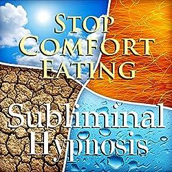 Stop Comfort Eating Subliminal Affirmations