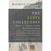 The Lupin Collection: Over 25 Arsène Lupin Adventures from: The Extraordinary Adventures of Arsène Lupin, Gentleman…