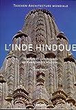 L'Inde hindoue - Temples et sanctuaires de Khajuraho à Maduraï