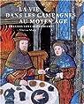 La vie dans les campagnes au Moyen Age à travers les calendriers par Mane