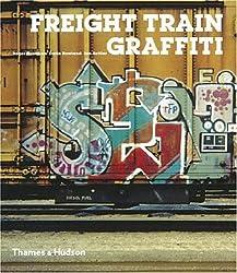 Freight Train Graffiti (Street Graphics / Street Art)