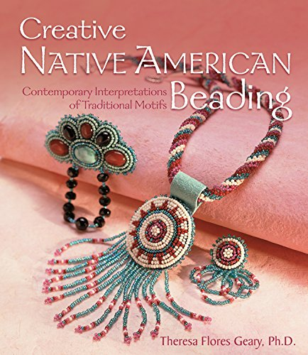 (Creative Native American Beading: Contemporary Interpretations of Traditional Motifs)