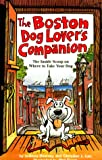 The Dog Lover's Companion to Boston, Downey and Lau Staff, 1573540749