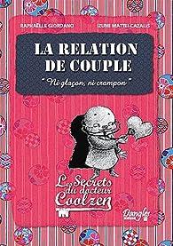 La relation de couple : Les secrets du docteur Coolzen par Raphaëlle Giordano
