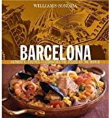Williams-Sonoma Foods of the World: Barcelona: Authentic Recipes Celebrating the Foods of the World by Richardson, Paul (2004) Hardcover