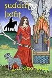 Sudden Light, J. A. Greenleaf, 0615447953