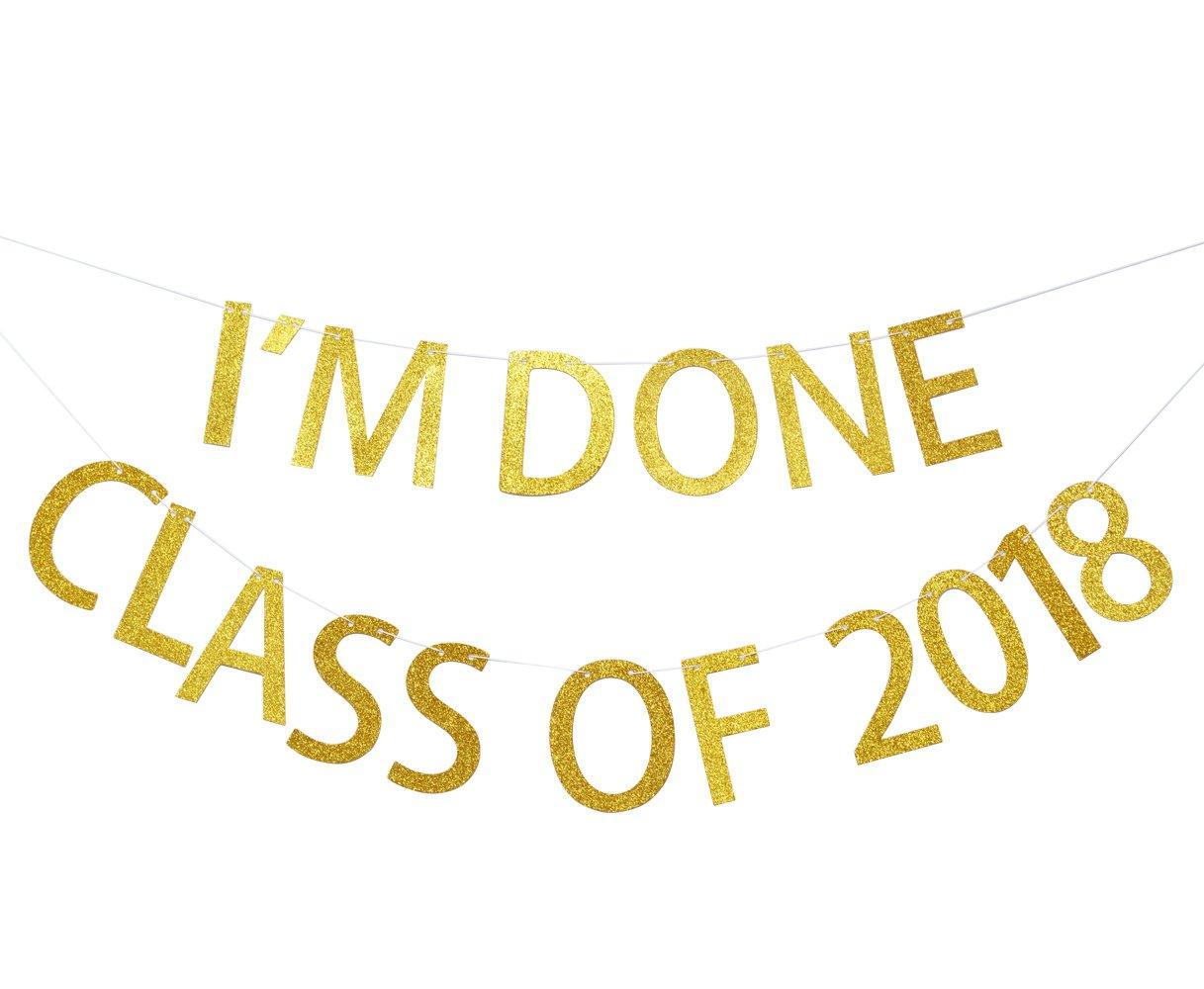 I'm Done! Class of 2018 Gold & Black Glitter Banner, 2018 Graduation Sign Photo Props Graduate Party Decorations High School Graduation College Grad Decor
