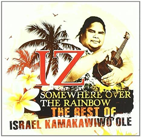 Somewhere Over the Rainbow: The Best of Israel Kamakawiwoole by Israel Iz Kamakawiwoole : Israel Iz Kamakawiwoole: Amazon.es: Música