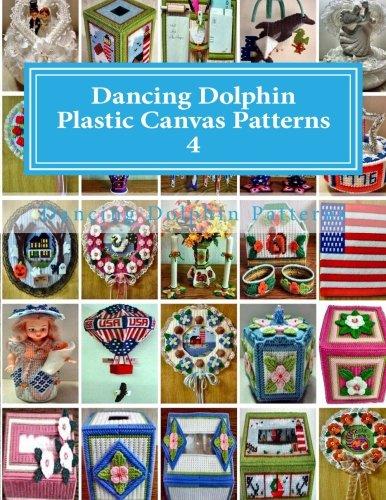 Dancing Dolphin Plastic Canvas Patterns 4: DancingDolphinPatterns.com (Volume 4)