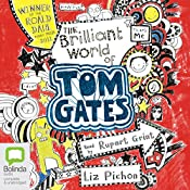 The Brilliant World of Tom Gates: Tom Gates, Book 1 | Liz Pichon