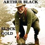 Black Gold | Arthur Black
