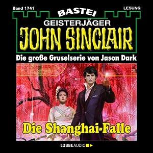 Die Shanghai-Falle (John Sinclair 1741) Hörbuch
