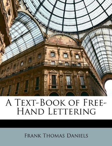 Freehand Lettering (A Text-Book of Free-Hand Lettering)