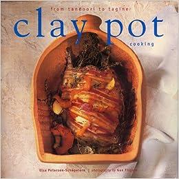 clay pot cooking cooking Clay Pot Cooking: Amazon.de: Petersen-Schepelern, Elsa, Filgate