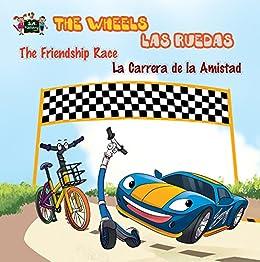 The Wheels: The Friendship Race Las Ruedas: La Carrera de la Amistad (English