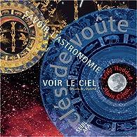 Clés de voûte : Savoir l'astronomie, voir le ciel par Alain Cirou