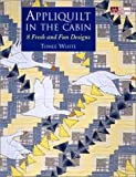 Appliquilt in the Cabin, Tonee White, 1564774597