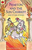 Phaeton and The Sun Chariot and Other Greek Myths