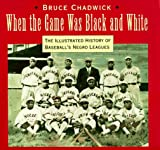When the Game Was Black and White, Bruce Chadwick, 1558593721