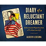 Diary of a Reluctant Dreamer: Undocumented Vignettes from a Pre-American Life (Latinographix)