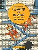 Les enquêtes de Lenoir et Blanc : Lenoir et Blanc ne sont pas des bleus