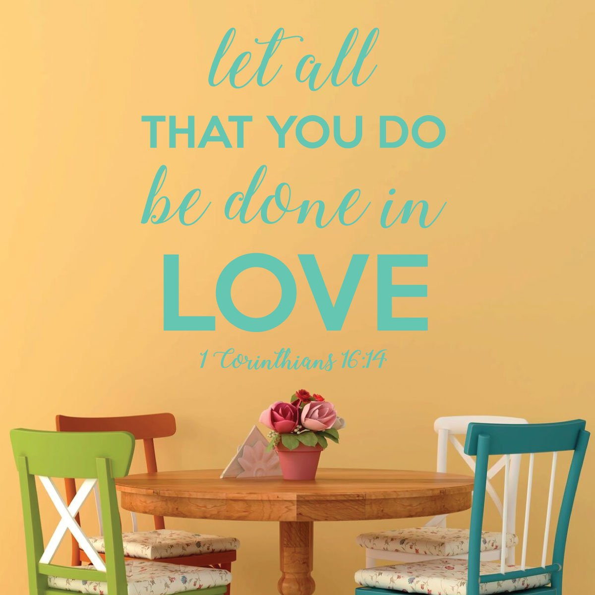 Amazon.com: Love Scriptures - 1 Corinthians 16:14 - Let All That You ...