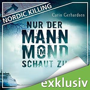 Nur der Mann im Mond schaut zu (Nordic Killing) Hörbuch
