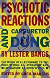 Psychotic Reactions and Carburetor Dung: The Work of a Legendary Critic: Rock'N'Roll as Literature and Literature as Rock 'N'Roll