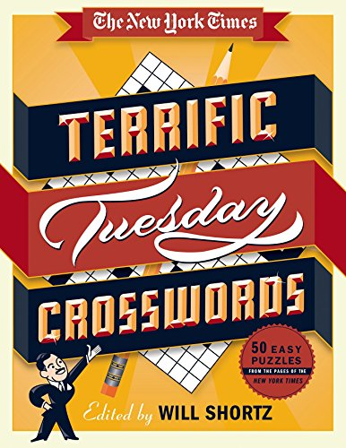 The New York Times Terrific Tuesday Crosswords: 50 Easy Puzzles from the Pages of the New York Times por Will Shortz