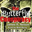 The Butterfly Conspiracy Audiobook by James R. Nelson Narrated by Matthew Berry