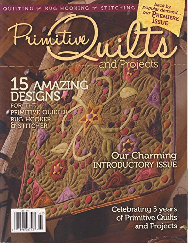Primitive Quilts Premier Issue Reprint 2016