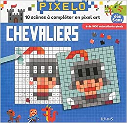 Amazonin Buy Mes Tableaux En Pixel Art Chevaliers Book