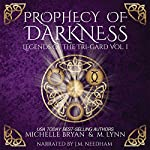 Prophecy of Darkness: Legends of the Tri-Gard, Book 1 | M. Lynn,Michelle Bryan