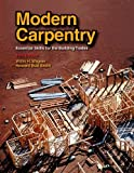 Modern Carpentry: Essential Skills for the Building Trades, Willis H. Wagner, Howard Bud Smith, 159070648X
