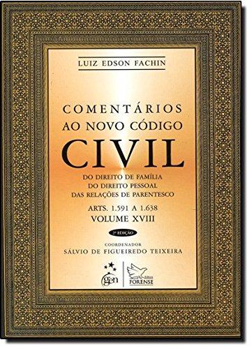 Comentários ao Novo Código Civil: Do Direito da Família, do Direito Pessoal, das Relações de Parentesco - Arts. 1.591 a 1.638 (Volume 18)