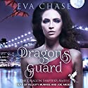 Dragon's Guard: The Dragon Shifter's Mates Series, Book 1 Hörbuch von Eva Chase Gesprochen von: Joe Arden, Felicity Munroe