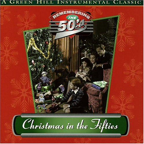Christmas In The Fifties (My Best Christmas Ever)