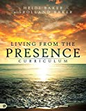 img - for Living from the Presence Curriculum: Principles for Walking in the Overflow of God s Supernatural Power book / textbook / text book