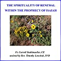 The Spirituality of Renewal: Within the Prophecy of Isaiah Speech by Carroll Stuhlmueller Narrated by Carroll Stuhlmueller