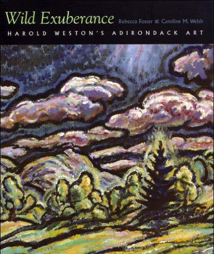 (Wild Exuberance: Harold Weston's Adirondack Art (Adirondack Museum Books))