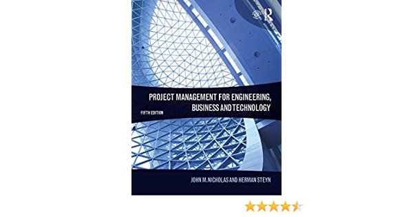Amazon.com: Project Management for Engineering, Business and Technology eBook: John M. Nicholas, Herman Steyn: Kindle Store